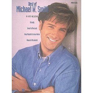Best of Michael w Smith Piano Sheet Music Song Book