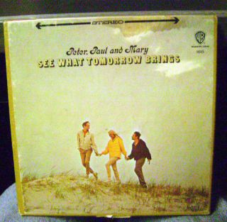 Peter Paul Mary See What Tomorrow Brings Reel to Reel Tape 71 2ips