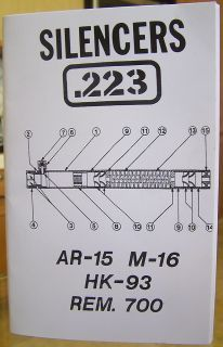 The 223 AR 15 M 16 HK 93 REM 700 Manual Suppressors Guide Book