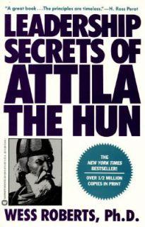 Leadership Secrets of Attila the Hun by Wess Roberts 1990, Paperback