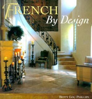 French by Design by Betty Lou Phillips 2001, Hardcover