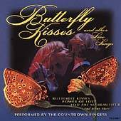 Butterfly Kisses & Other Love Songs by Countdown Singers (The) CD MINT
