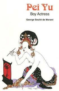 Pei Yu Boy Actress by George Souile de Morant 1991, Paperback