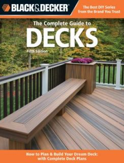 to Decks Plan and Build Your Dream Deck Includes Complete Deck Plans