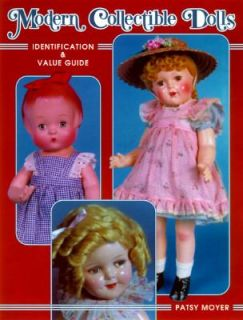 Modern Collectible Dolls Identification and Value Guide by Patsy Moyer