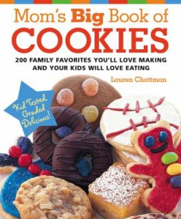 Moms Big Book of Cookies 200 Family Favorites Youll Love Making and