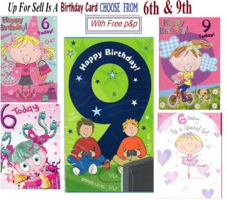 6th or 9th Birthday Card Boy Girl Buyer Pick Design Free P&P Within UK