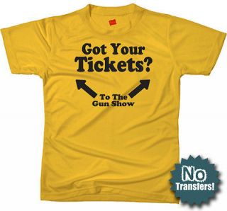 Got Your Tickets To The Gun Show Funny Gym New T shirt