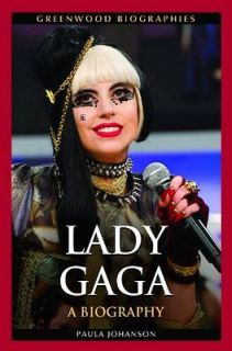 Lady Gaga A Biography Book  Paula Johanson HB NEW 1440