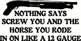 SCREW YOU LIKE 12 GAUGE gun shotgun t shirt browning 2ND AMENDMENT