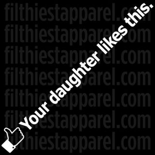 DAUGHTER LIKES THIS Facebook funny decal sticker JDM Honda VW BMW AUDI