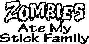 Zombies ate my stick family vinyl decal Sticker