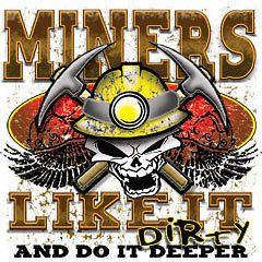 Coal Miners T Shirt Like It Dirty & Do It Deeper Tee Offensive Shirt