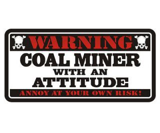 Coal Miner Warning Attitude Mining Hard Hat Vinyl Bumper Sticker Decal