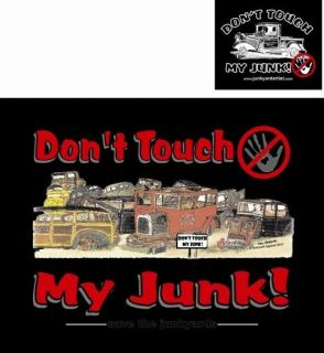DONT TOUCH MY JUNK T SHIRT JUNKYARD HOT RAT ROD TSA
