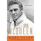 Steve McQueen A Biography by Marc Eliot 2011, Hardcover